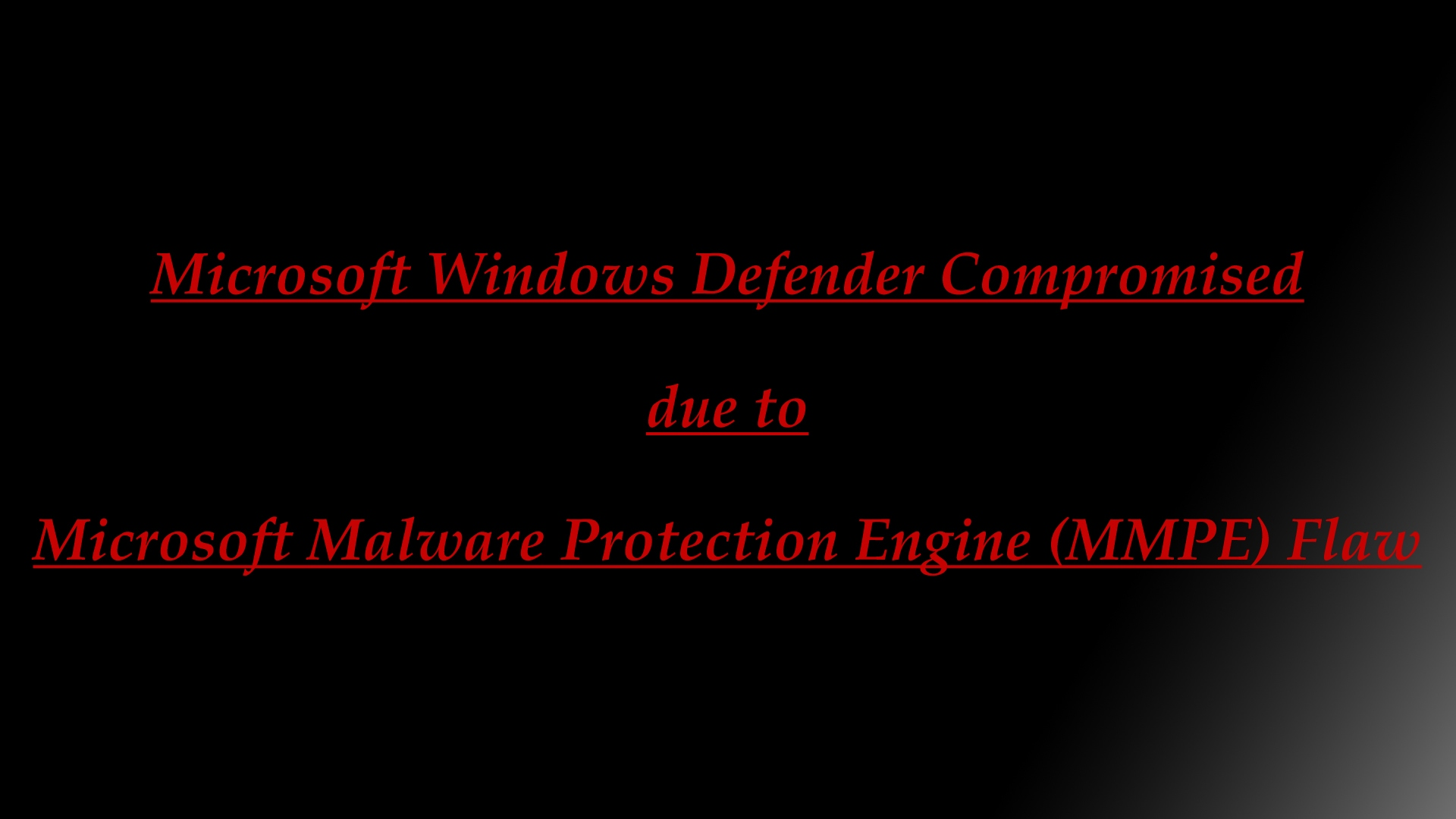 Windows Defender Compromised due to Microsoft Malware Protection Engine (MMPE) Flaw