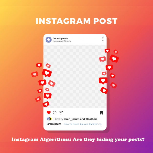 Instagram Algorithms - Are they hiding your posts